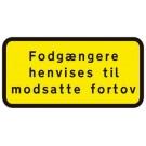 FODGÆNGERE HENVISES T/MODSATTE
